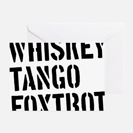 WTF - Whiskey Tango Foxtrot Greeting Card