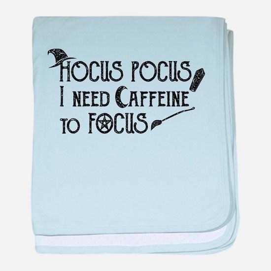 Hocus Pocus, I need Caffeine to Focus baby blanket