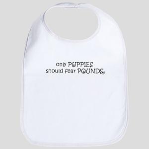 Only Puppies Should Fear Poun Bib