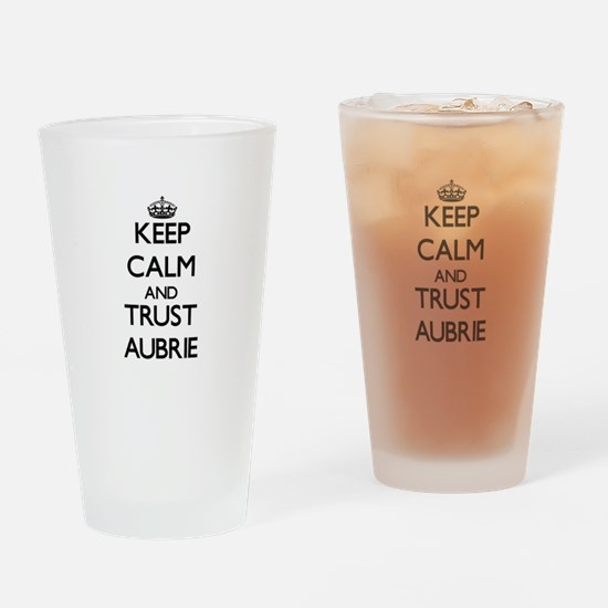 Keep Calm and trust Aubrie Drinking Glass