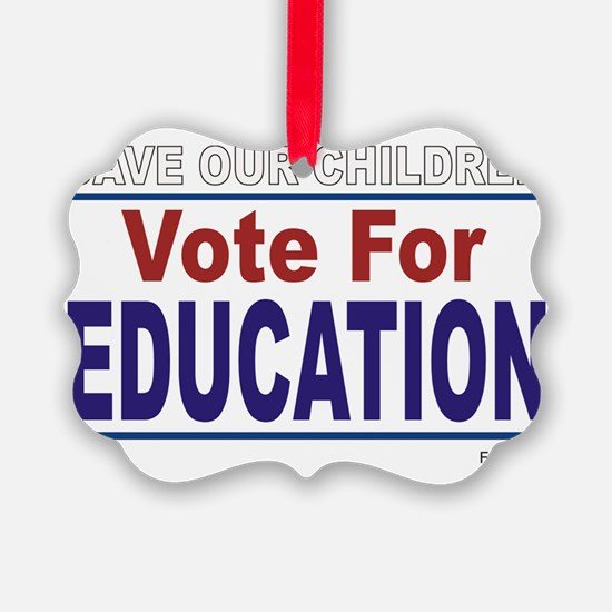 Vote For EDUCATION - Save Our Chi Ornament