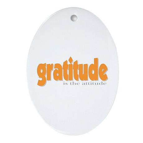 Gratitude is the Attitude Oval Ornament