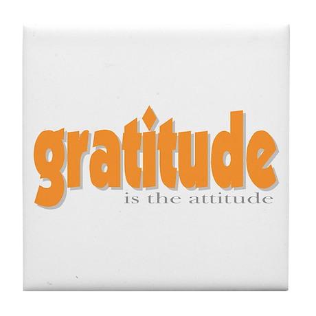 Gratitude is the Attitude Tile Coaster