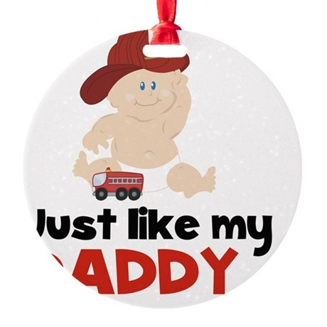 Just Like Daddy Fire Fighter Round Ornament