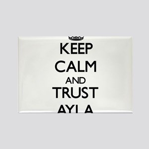 Keep Calm and trust Ayla Magnets
