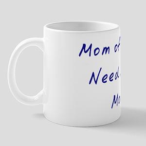 Mom of Boys....Need I Say More? Mug