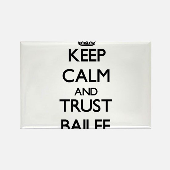 Keep Calm and trust Bailee Magnets