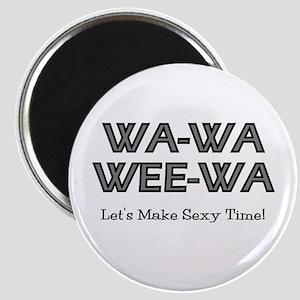 Wa-Wa-Wee-Wa Magnet