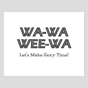 Wa-Wa-Wee-Wa Small Poster