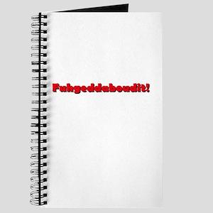 Fuhgeddaboudit Journal