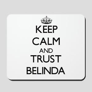 Keep Calm and trust Belinda Mousepad
