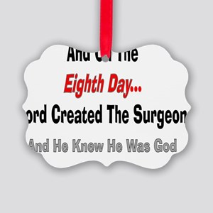 And on the eigth day SURGEON Picture Ornament