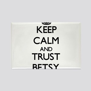 Keep Calm and trust Betsy Magnets