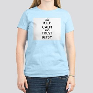Keep Calm and trust Betsy T-Shirt