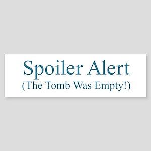 Spoiler Alert - Tomb Empty Bumper Sticker
