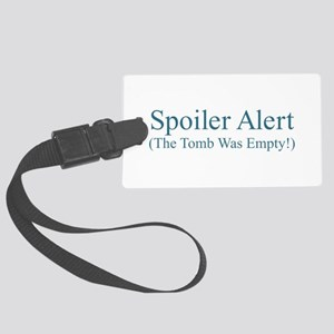 Spoiler Alert - Tomb Empty Large Luggage Tag