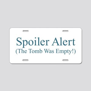 Spoiler Alert - Tomb Empty Aluminum License Plate