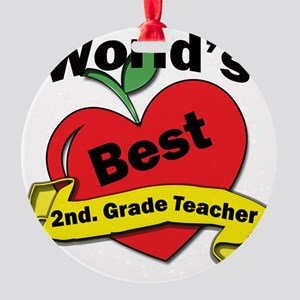 Worlds Best 2nd. Grade Teacher Round Ornament