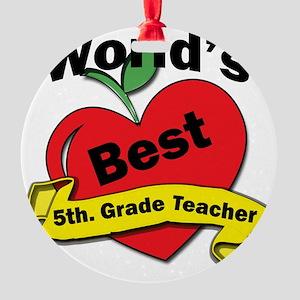 Worlds Best 5th. Grade Teacher Round Ornament