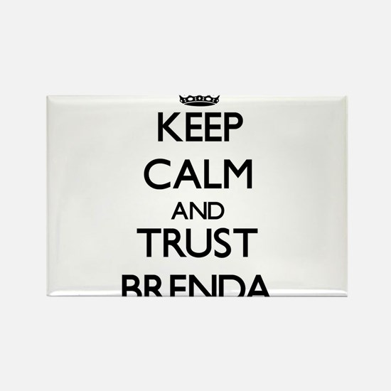 Keep Calm and trust Brenda Magnets