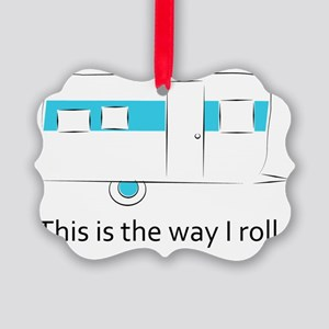 way I roll Picture Ornament