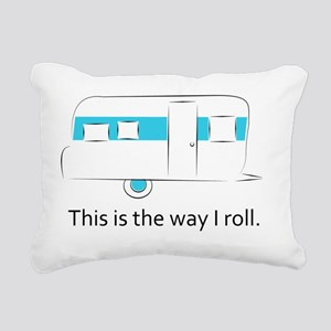 way I roll Rectangular Canvas Pillow