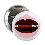 An Inconvenient Tooth Button