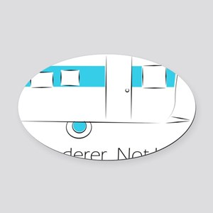 Wanderer. Not lost. Oval Car Magnet