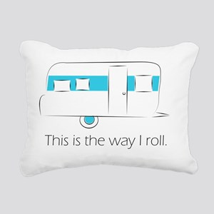 This is the way I roll. Rectangular Canvas Pillow
