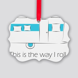 This is the way I roll. Picture Ornament