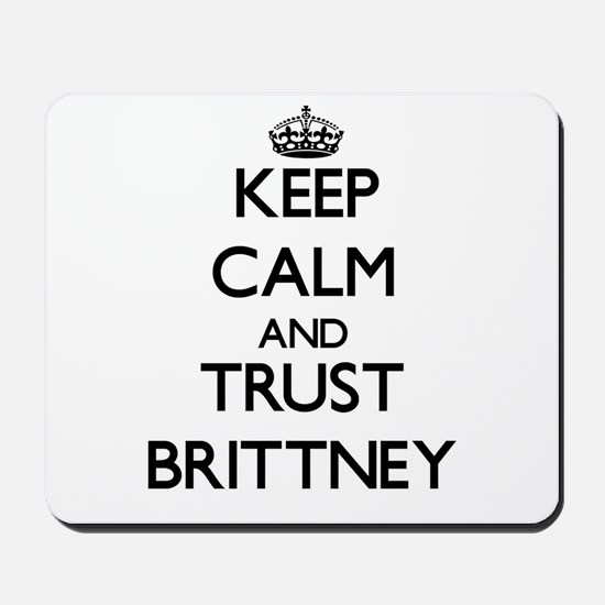 Keep Calm and trust Brittney Mousepad
