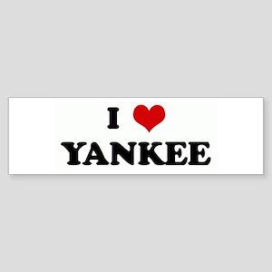 I Love YANKEE Bumper Sticker