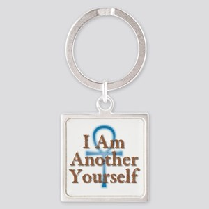 I Am Another Yourself Square Keychain