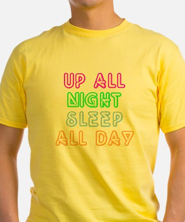 Up All Night Sleep All Day T
