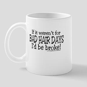 I'd be broke Mug