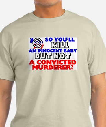 """""""So You'll Kill An Innocent Baby, But.."""" Color Tee"""