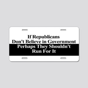 If Republicans Dont Believe in Government Aluminum