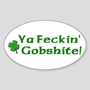 Feckin' Gobshite Oval Sticker
