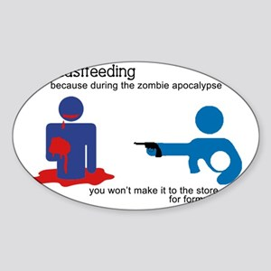 Breastfeeding Zombie Apocalypse Sticker (Oval)