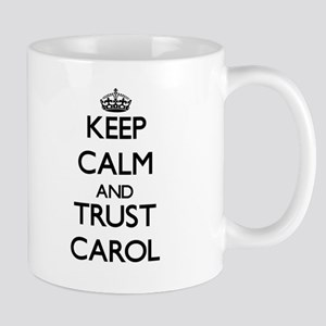 Keep Calm and trust Carol Mugs