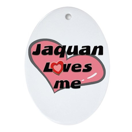 jaquan loves me Oval Ornament