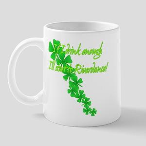 I drink, I Riverdance! Mug
