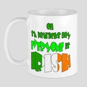 Everyone is Irish! Mug