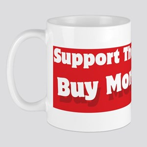 Support the economy buy more ammo Mug