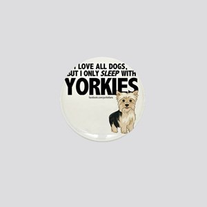 I Sleep with Yorkies Mini Button