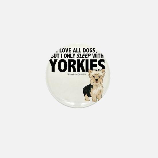 I Sleep with Yorkies Mini Button