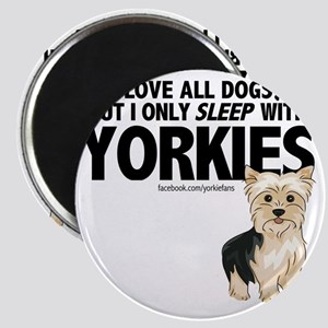 I Sleep with Yorkies Magnet