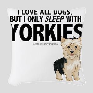 I Sleep with Yorkies Woven Throw Pillow