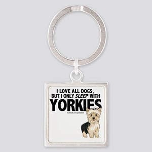 I Sleep with Yorkies Square Keychain