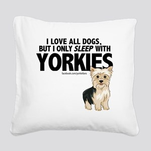 I Sleep with Yorkies Square Canvas Pillow